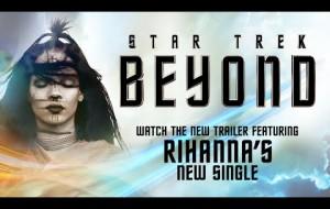 Star Trek Beyond'un Rihanna'lı Son Fragmanı Yayınlandı